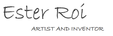 Ester Roi — Artist and Inventor